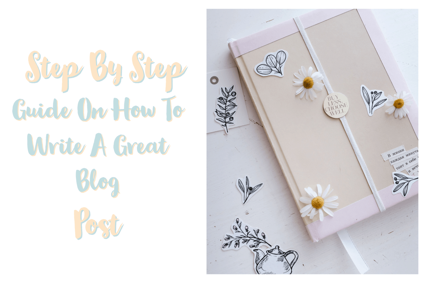 Step by Step Guide On How To Write A Great Blog Post