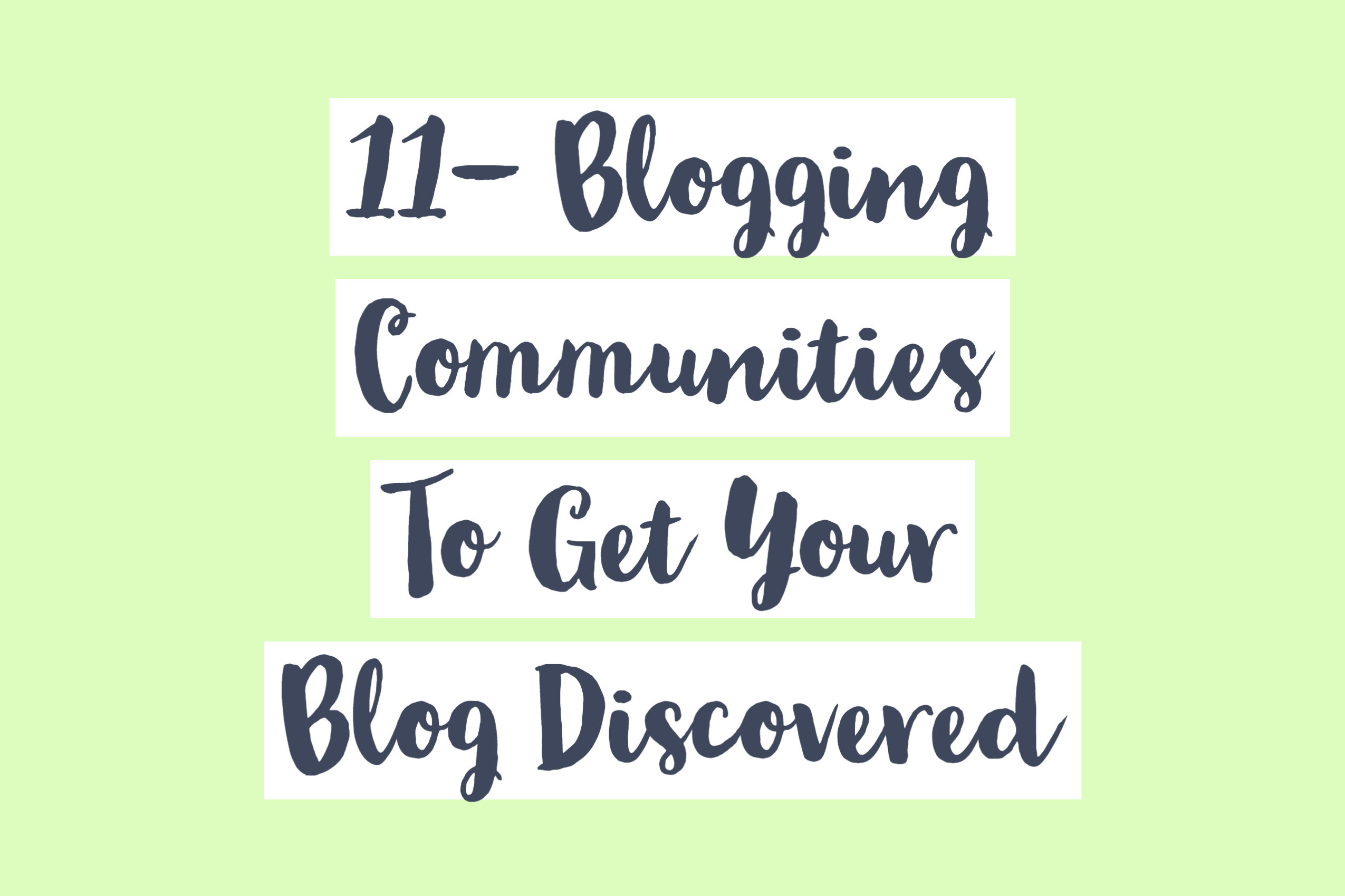 11 Blogging Communities To Get Your Blog Discovered