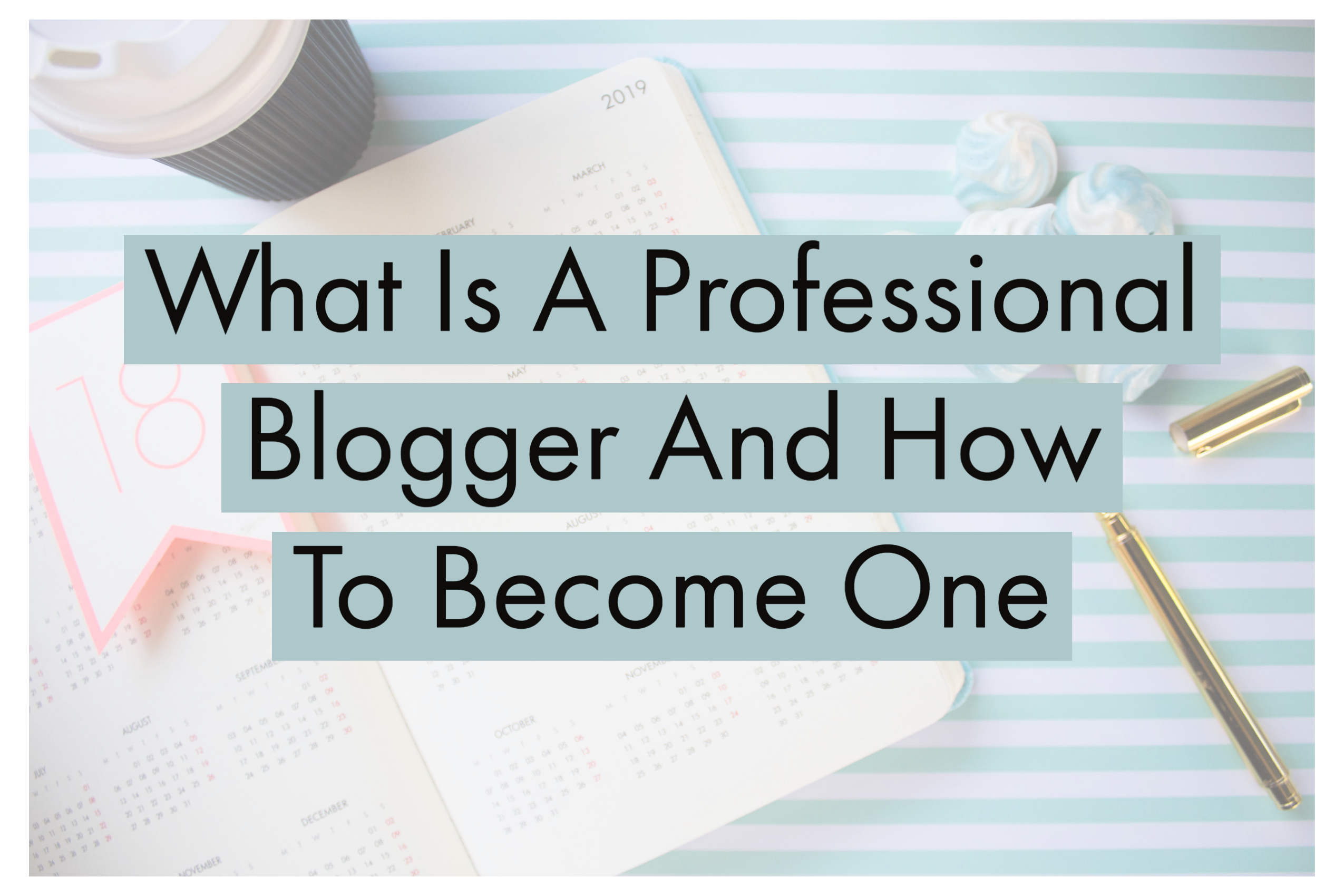 What Is A Professional Blogger And How To Become One